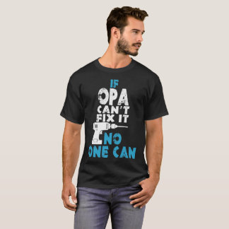 If Opa Cant Fix It No One Can T-Shirt