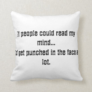 If people could read my mind cushion