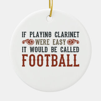 If Playing Clarinet Were easy Christmas Ornament