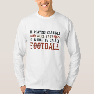If Playing Clarinet Were easy Shirts