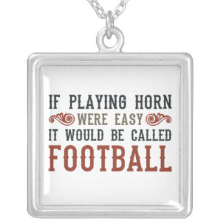 If Playing Horn Were Easy Silver Plated Necklace