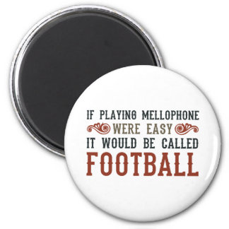 If Playing Mellophone Were Easy 6 Cm Round Magnet