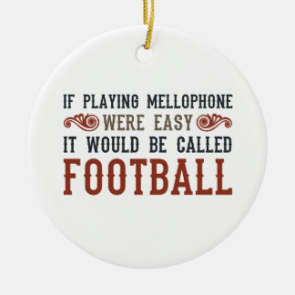 If Playing Mellophone Were Easy Christmas Ornament