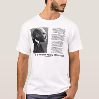 """If— "" Poem By Rudyard Kipling T-Shirt"