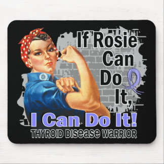 If Rosie Can Do It Thyroid Disease Warrior Mousepad