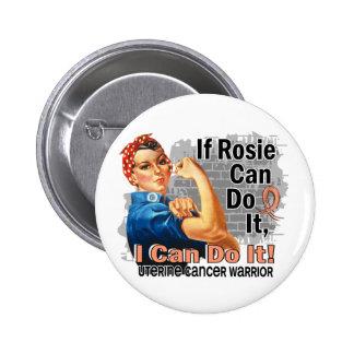 If Rosie Can Do It Uterine Cancer Warrior Pins