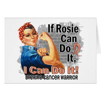 If Rosie Can Do It Uterine Cancer Warrior Cards
