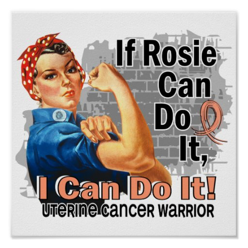 If Rosie Can Do It Uterine Cancer Warrior Print