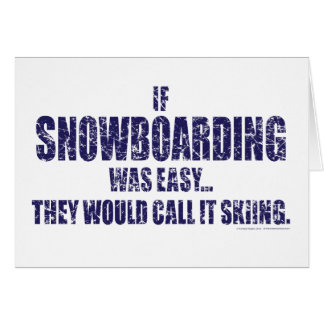 If-Snow-Boarding-was-EASY Greeting Card