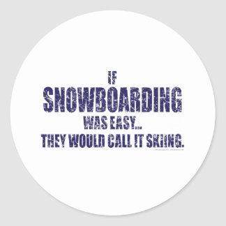 If-Snow-Boarding-was-EASY Classic Round Sticker
