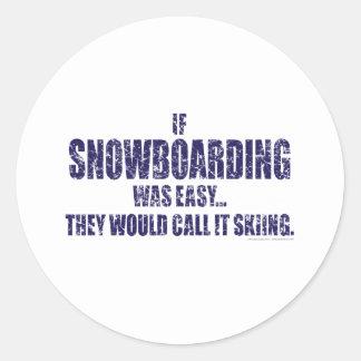 If-Snow-Boarding-was-EASY Round Sticker