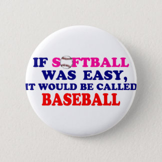 If Softball Was Easy.... 6 Cm Round Badge