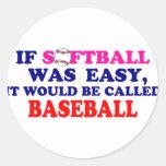 If Softball Was Easy.... Round Sticker