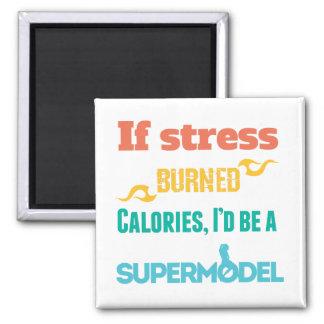 If stress Burned Fridge Magnet