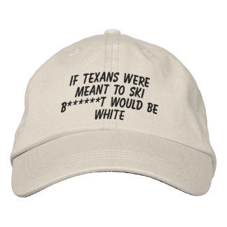 If Texans Were Meant To Ski Embroidered Hats