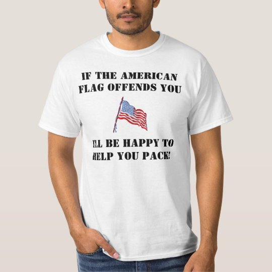 If the American flag offends you T-Shirt