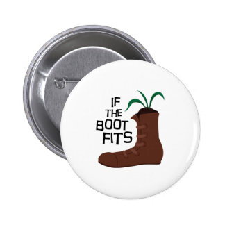 If The Boot Fits Pinback Buttons