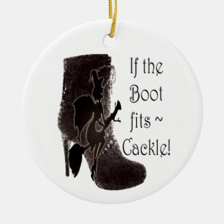 If the boot fits ~ Cackle! Christmas Ornament