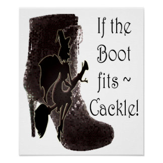 If the Boot fits ~ Cackle! Funny Poster