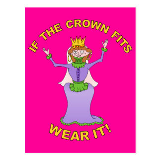 If the crown fits, Queen Postcard