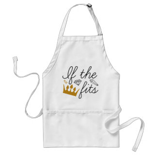 If The Crown Fits Standard Apron