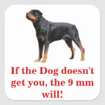 If the Dog Doesn't Get you the gun will. Square Sticker