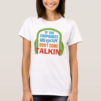 If the earphones are rockin' T-Shirt