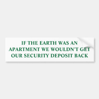 If the Earth Was an Apartment Bumper Sticker