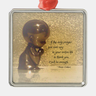 If the only prayer you ever say is Thank You Christmas Ornament