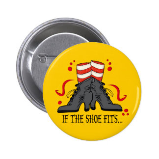 If The Shoe Fits Pin