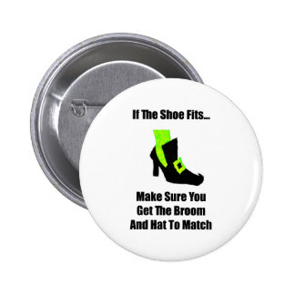 If The Shoe Fits Pinback Button