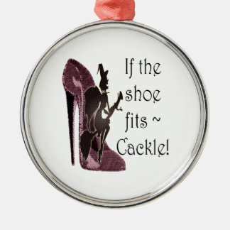 If the shoe fits ~ Cackle! Funny Sayings Gifts Christmas Ornament