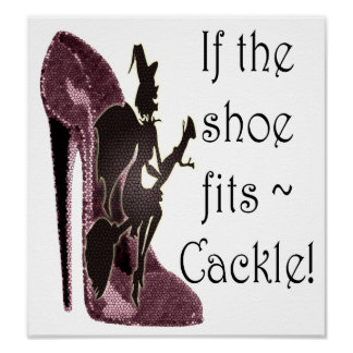 If the shoe fits, Cackle, funny stiletto Poster