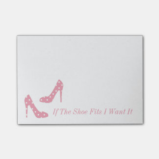 If The Shoe Fits I Want It Pink Post It Notes Post-it® Notes