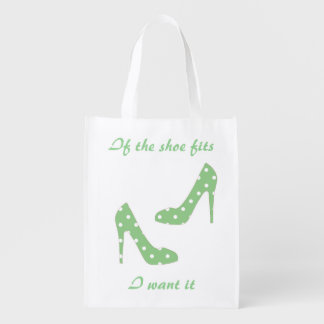 If the shoe fits I want it Reusable Grocery Bag
