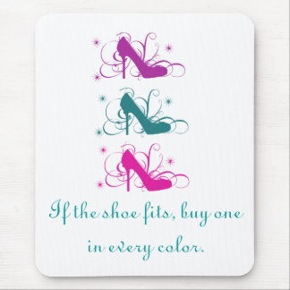 If The Shoe Fits Mousepad