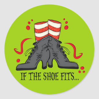 If The Shoe Fits Round Sticker