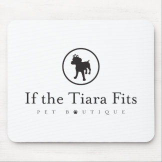 If the Tiara Fits Pet Boutique Mousepads