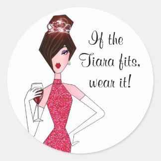 """If the Tiara fits, wear it!"" Stickers"