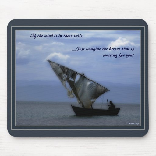 If the wind is in these sails... mouse pads