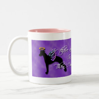 If there are no whippets in heaven Two-Tone coffee mug