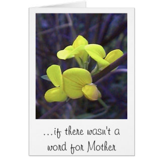 ...if there wasn't a word for Mother Greeting Card