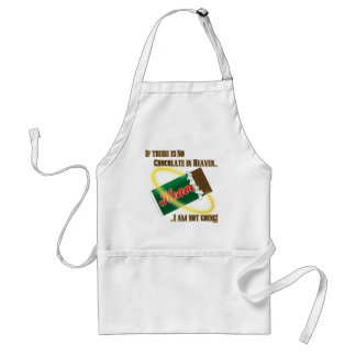 If there's no Chocolate in Heaven...I'm not going! Apron