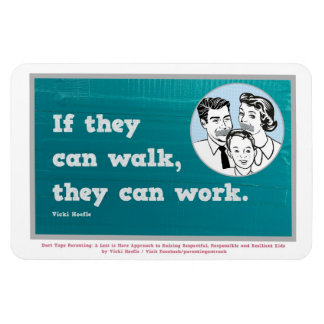 If they can walk they can work Magnet