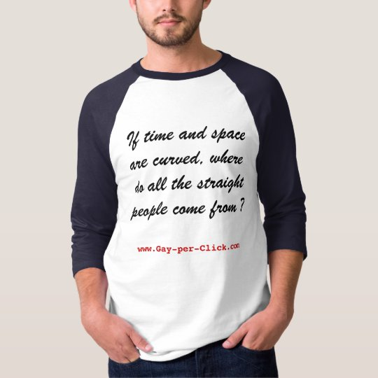 """""""If time and space are curved . . . """" T-Shirt"""
