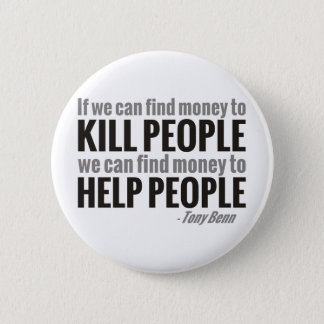 If We Can Find Money To Kill People... 6 Cm Round Badge