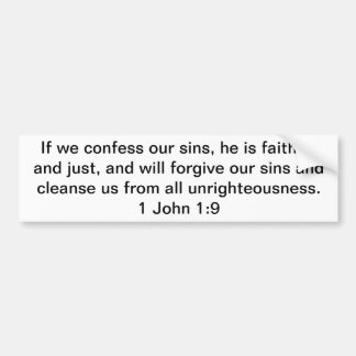 If We Confess Our Sins  1 John 1:9 Bumper Sticker