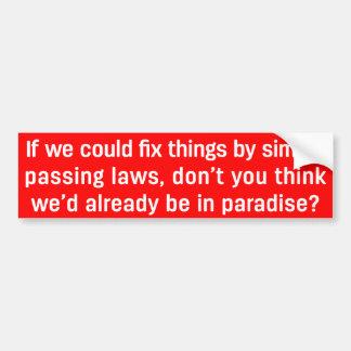 If We Could Fix Things Bumper Sticker