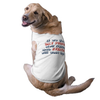 If we give gay people civil rights sleeveless dog shirt