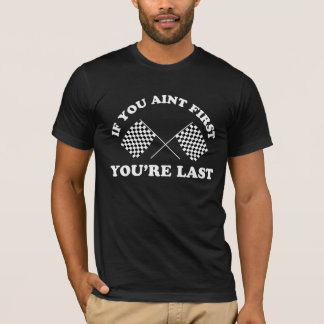 If you aint first T-Shirt